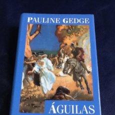 Libros de segunda mano: ÁGUILAS Y CUERVOS. PAULINE GEDGE. Lote 106656831