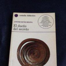 Libros de segunda mano: EL DUEÑO DEL SECRETO. ANTONIO MUÑOZ MOLINA. Lote 106936031