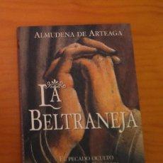 Libros de segunda mano: LA BELTRANEJA ALMUDENA DE ARTEAGA. Lote 107330027