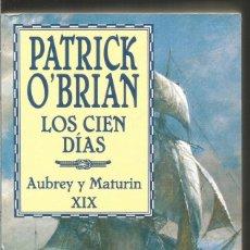 Libros de segunda mano: PATRICK O'BRIAN. LOS CIEN DIAS. AUBREY Y MATURIN XIX. EDHASA. Lote 112999124