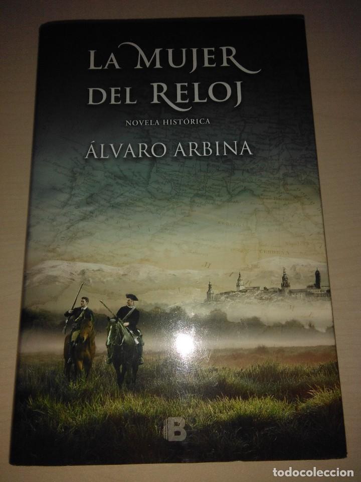f492d7556537 LA MUJER DEL RELOJ .ALVARO ARBINA ( EDICIONES B ) (Libros de Segunda Mano  ...