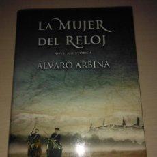 90e367768f29 la mujer del reloj .alvaro arbina ( ediciones b - Comprar Libros de novela  histórica en todocoleccion - 107756819