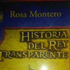 Libros de segunda mano: HISTORIA DEL REY TRANSPARENTE. ROSA MONTERO. ALFAGUARA. 2005. RÚSTICA. PÁGINAS 526. PESO 690 GR.. Lote 107876058