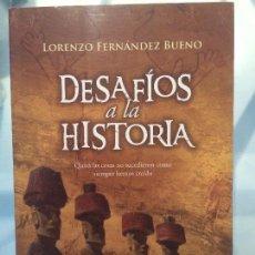 Libros de segunda mano: DESAFIOS DE LA HISTORIA, LORENZO FERNANDEZ BUENO. Lote 108361647