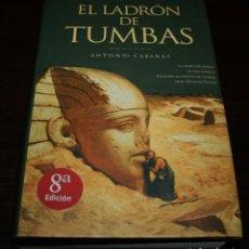 Libros de segunda mano: ANTONIO CABANAS - EL LADRÓN DE TUMBAS - EDICIONES B - 2004. Lote 208003943