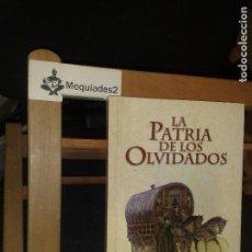 Libros de segunda mano: LA PATRIA DE LOS OLVIDADOS - ANTONIO TORAL (EJEMPLAR ÚNICO EN INTERNET NUNCA PUESTO EN VENTA). Lote 109069839