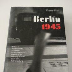 Libros de segunda mano: BERLÍN 1945 DE PIERRE FREI RBA SERIE NEGRA TAPA DURA. Lote 109077166