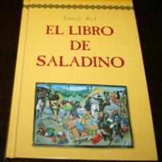 Libros de segunda mano: TARIQ ALÍ - EL LIBRO DE SALADINO - RBA - 2000. Lote 109107811