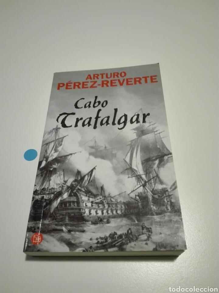 CABO TRAFALGAR. ARTURO PÉREZ-REVERTE. (Libros de Segunda Mano (posteriores a 1936) - Literatura - Narrativa - Novela Histórica)