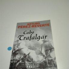 Libros de segunda mano: CABO TRAFALGAR. ARTURO PÉREZ-REVERTE.. Lote 109137463