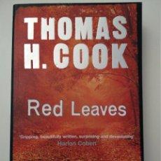Libros de segunda mano: RED LEAVES DE THOMAS H. COOK. Lote 109279263