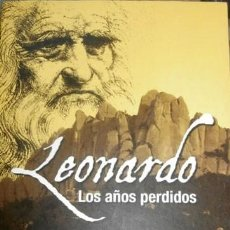 Libros de segunda mano: LIBRO LEORNARDO LOS AÑOS PERDIDOS. 2008. Lote 109356703