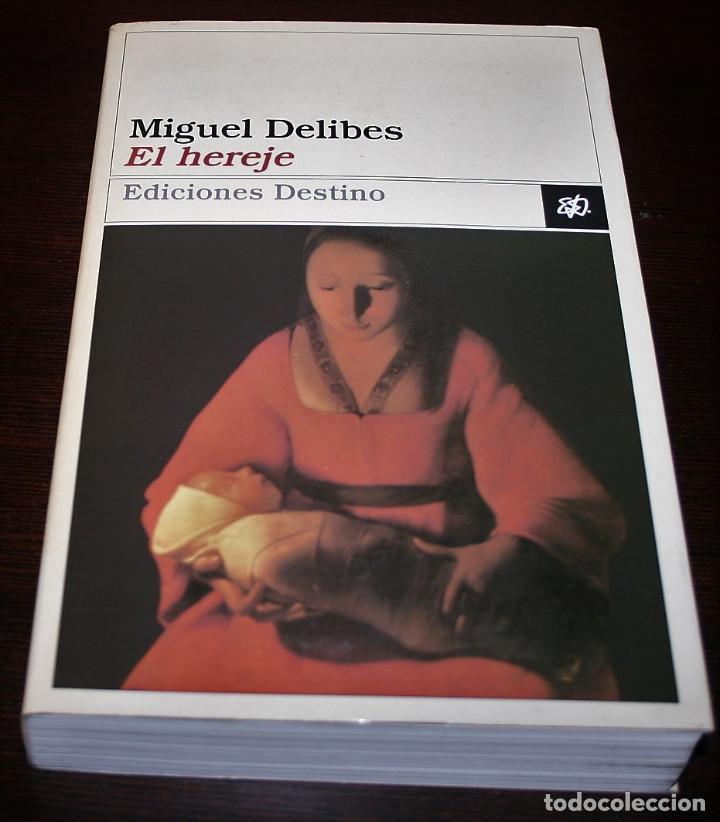 MIGUEL DELIBES - EL HEREJE - COL. ANCORA Y DELFIN Nº 827 - ED. DESTINO - 1998 (Libros de Segunda Mano (posteriores a 1936) - Literatura - Narrativa - Novela Histórica)
