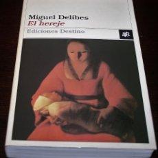Libros de segunda mano: MIGUEL DELIBES - EL HEREJE - COL. ANCORA Y DELFIN Nº 827 - ED. DESTINO - 1998. Lote 109485051