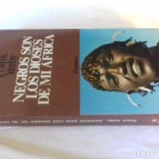 Libros de segunda mano: NEGROS SON LOS DIOSES DE MI AFRICA-YERBY, FRANK-PLANETA 1978. Lote 109612747