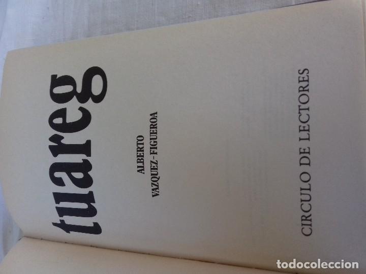 Libros de segunda mano: TUAREG-Alberto Vazquez Figueroa-CIRCULO DE LECTORES-1984 - Foto 3 - 109613223