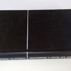 Libros de segunda mano: DE LAS ARMAS A MONTEMOLIN-GABRIEL G BADELL-ANCORA Y DELFIN-EDICIONES DESTINO 1971. Lote 109627095