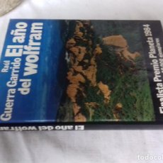 Libros de segunda mano: EL AÑO DEL WOLFRAM-GUERRA GARRIDO, RAÚL-PLANETA PRIMERA EDICION 1984. Lote 109634323