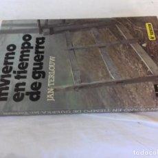 Libros de segunda mano: INVIERNO EN TIEMPO DE GUERRA-JAN TERLOUW-SM CUARTA EDICION 1986. Lote 109634883