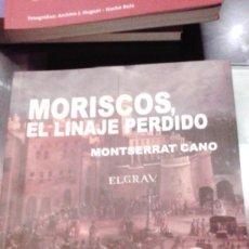 Libros de segunda mano: MORISCOS, EL LINAJE PERDIDO. AUTOR: MONTSERRAT CANO. Lote 109645683