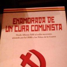 Libros de segunda mano: ENAMORADA DE UN CURA COMUNITA. AUTOR: STELLA MANAUT. Lote 109650947
