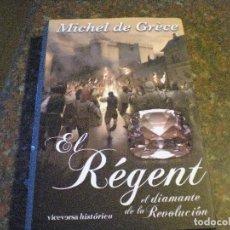 Libros de segunda mano: EL RÉGENT EL DIAMANTE DE LA REVOLUCIÓN - DE GRECE,MICHEL. NUEVO. Lote 110061231