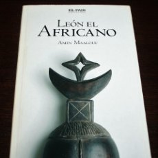 Libros de segunda mano: AMIN MAALOUF - LEÓN EL AFRICANO - NOVELA HISTÓRICA Nº 2 - EL PAÍS - 2005. Lote 110761295