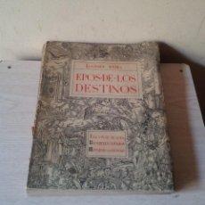 Libros de segunda mano: EUGENIO D'ORS - EPOS DE LOS DESTINOS - EDITORA NACIONAL 1943. Lote 111055015