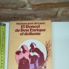 Libros de segunda mano: EL DONCEL DE DON ENRIQUE EL DOLIENTE - MARIANO JOSE DE LARRA. Lote 111397320
