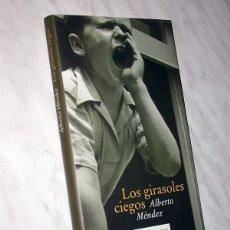 Libros de segunda mano: LOS GIRASOLES CIEGOS. ALBERTO MÉNDEZ. CÍRCULO DE LECTORES, 2005. GUERRA CIVIL ESPAÑOLA. +++. Lote 111423155