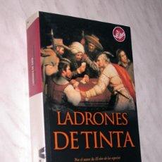 Libros de segunda mano: LADRONES DE TINTA. ALFONSO MATEO-SAGASTA. EDICIONES B, 2006. QUIJOTE, ALONSO FERNÁNDEZ DE AVELLANEDA. Lote 111424487