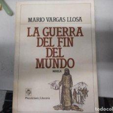 Libros de segunda mano: MARIO VARGAS LLOSA - LA GUERRA DEL FIN DEL MUNDO. Lote 111660483