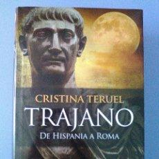 Libros de segunda mano: TRAJANO DE HISPANIA A ROMA CRISTINA TERUEL EDHASA 1ª EDICION 2014 NUEVO NOVELA HISTORICA ROMANA. Lote 112069019