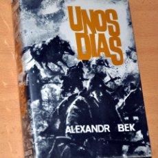 Libros de segunda mano: UNOS DÍAS (BATALLA DE VOLOKOLAMSK / 2ª GUERRA MUNDIAL) - DE ALEXANDR BEK - PLANETA - 1ª EDICIÓN 1966. Lote 112215087