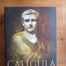 Libros de segunda mano: CALÍGULA PAUL-JEAN FRANCESCHINI Y PIERRE LUNEL EDICIONES B, (2004) 346PP. Lote 112248639