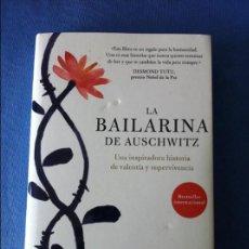 Libros de segunda mano: LA BAILARINA DE AUSCHWITZ, EDITH EGER, 2018. Lote 134338883