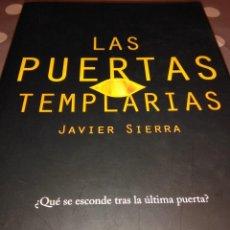 Libros de segunda mano: LAS PUERTAS TEMPLARIAS . JAVIER SIERRA ( MARTINEZ ROCA ). Lote 112660827