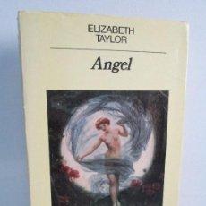 Libros de segunda mano: ANGEL. ELIZABETH TAYLOR. EDITORIAL ANAGRAMA 1986. VER FOTOGRAFIAS ADJUNTAS. Lote 112664991