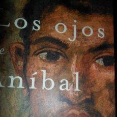 Libros de segunda mano: LOS OJOS DE ANÍBAL, ALBERT SALVADÓ, ED. MARTÍNEZ ROCA. Lote 112684559