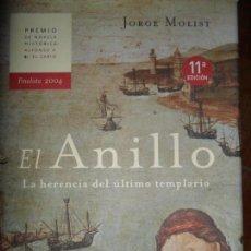 Libros de segunda mano: EL ANILLO, LA HERENCIA DEL ÚLTIMO TEMPLARIO, JORGE MOLIST, ED. MARTÍNEZ ROCA. Lote 112685927