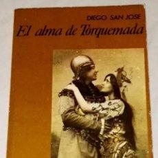 Libros de segunda mano: EL ALMA DE TORQUEMADA; DIEGO SAN JOSÉ - EMILIANO ESCOLAR EDITOR 1980. Lote 112695527