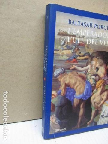 Libros de segunda mano: L´EMPERADOR O L´ULL DEL VENT-BALTASAR PORCEL-(PRIMERA EDICION, 2001)-MALLORCA - Foto 9 - 263100615