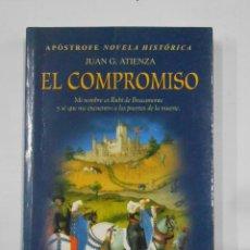 Libros de segunda mano: EL COMPROMISO. - JUAN G. ATIENZA. APOSTROFE NOVELA HISTORICA. TDK333. Lote 112845991