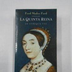 Libros de segunda mano: LA QUINTA REINA DE ENRIQUE VIII. FORD MADOX FORD. EDHASA. TDK171. Lote 112848391