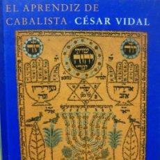 Libros de segunda mano: EL APRENDIZ DE CABALISTA. SIRUELA, VIDAL, CESAR.. Lote 112863287