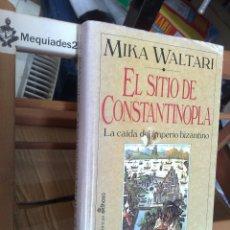 Libros de segunda mano: EL SITIO DE CONSTANTINOPLA, LA CAIDA DEL IMPERIO BIZANTINO - MIKA WALTARI (EDHASA, TAPA DURA CON SOB. Lote 112875027