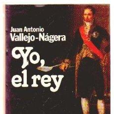 Libros de segunda mano: YO, EL REY. PREMIO PLANETA 1985. - VALLEJO NAJERA, JUAN ANTONIO. - A-NSF-3261,3.. Lote 113016551