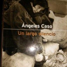 Libros de segunda mano: UN LARGO SILENCIO. ÁNGELES CASO. PREMIO DE NOVELA FERNANDO LARA. SEGUNDA EDICIÓN. AÑO 2000. CARTONÉ. Lote 113065126
