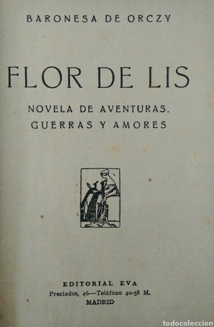 BARONESA DE ORCZY FLOR DE LIS NOVELA DE AVENTURAS, GUERRAS Y AMORES (Libros de Segunda Mano (posteriores a 1936) - Literatura - Narrativa - Novela Histórica)