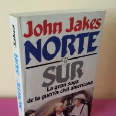 Libros de segunda mano: JOHN JAKES - NORTE Y SUR, LA GRAN SAGA DE LA GUERRA CIVIL AMERICANA - GRIJALBO 1983. Lote 113097259